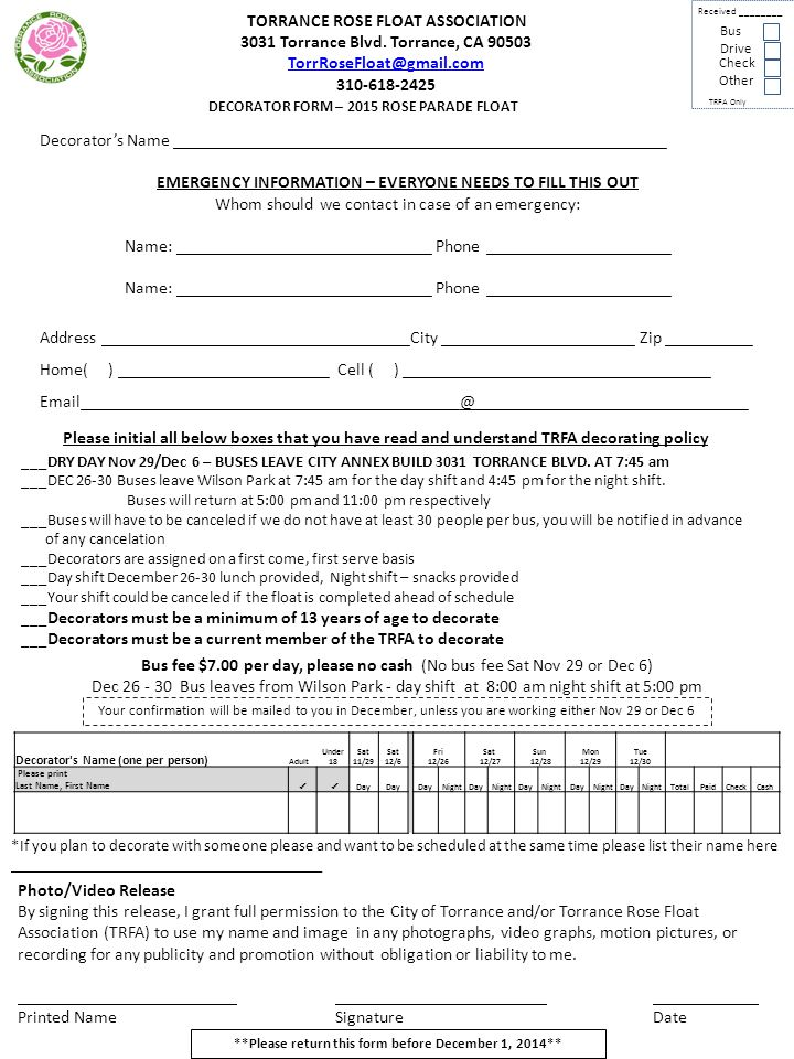 DECORATOR FORM – 2015 ROSE PARADE FLOAT Decorator's Name ________________________________________________________ EMERGENCY INFORMATION – EVERYONE NEE