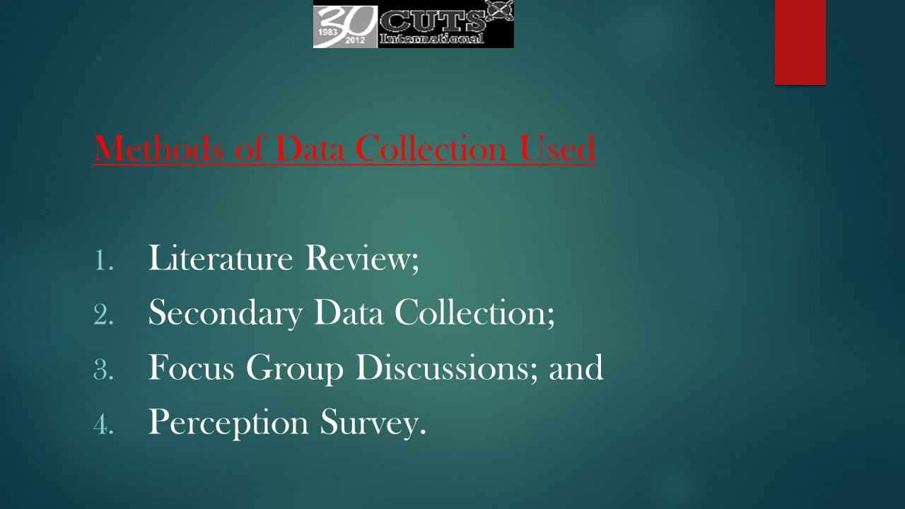 Methods of Data Collection Used 1. Literature Review; 2.