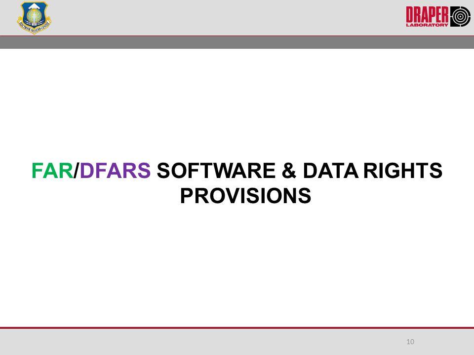 FAR/DFARS SOFTWARE & DATA RIGHTS PROVISIONS 10