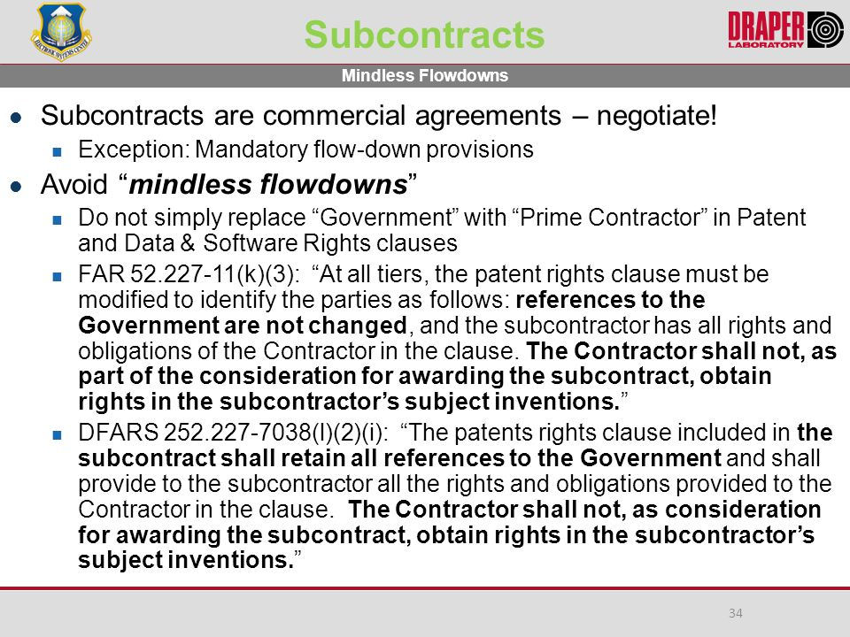 Subcontracts Subcontracts are commercial agreements – negotiate.