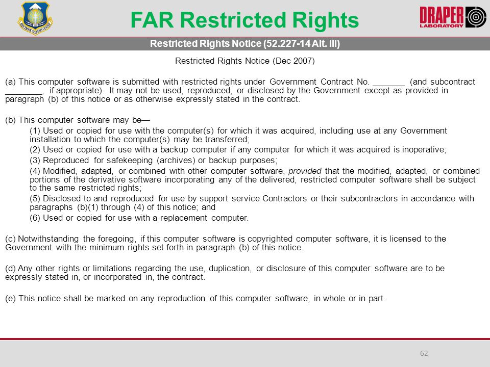 FAR Restricted Rights Restricted Rights Notice (Dec 2007) (a) This computer software is submitted with restricted rights under Government Contract No.