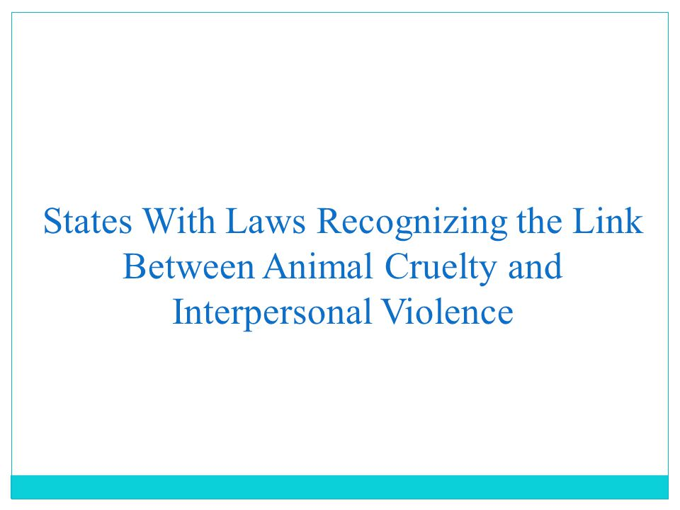 States With Laws Recognizing the Link Between Animal Cruelty and Interpersonal Violence