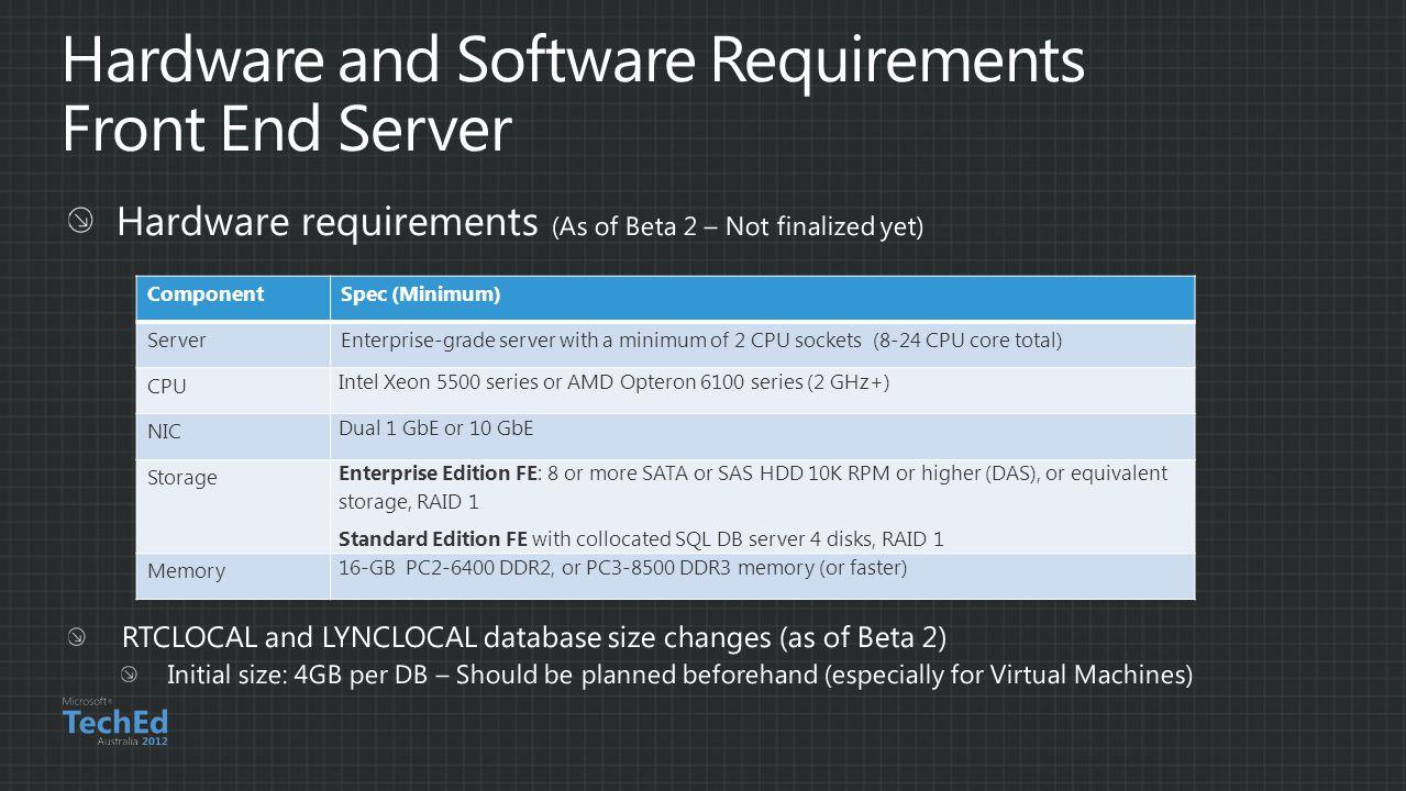 ComponentSpec (Minimum) ServerEnterprise-grade server with a minimum of 2 CPU sockets (8-24 CPU core total) CPU Intel Xeon 5500 series or AMD Opteron
