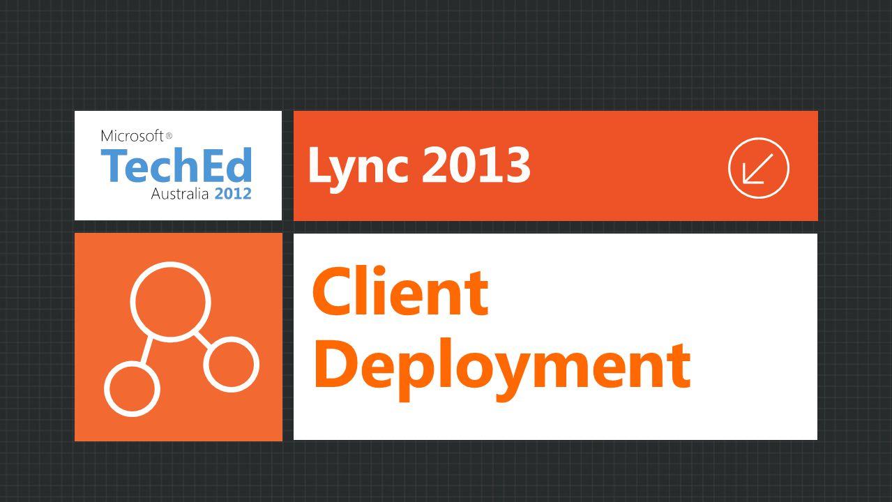 Lync 2013 Client Deployment