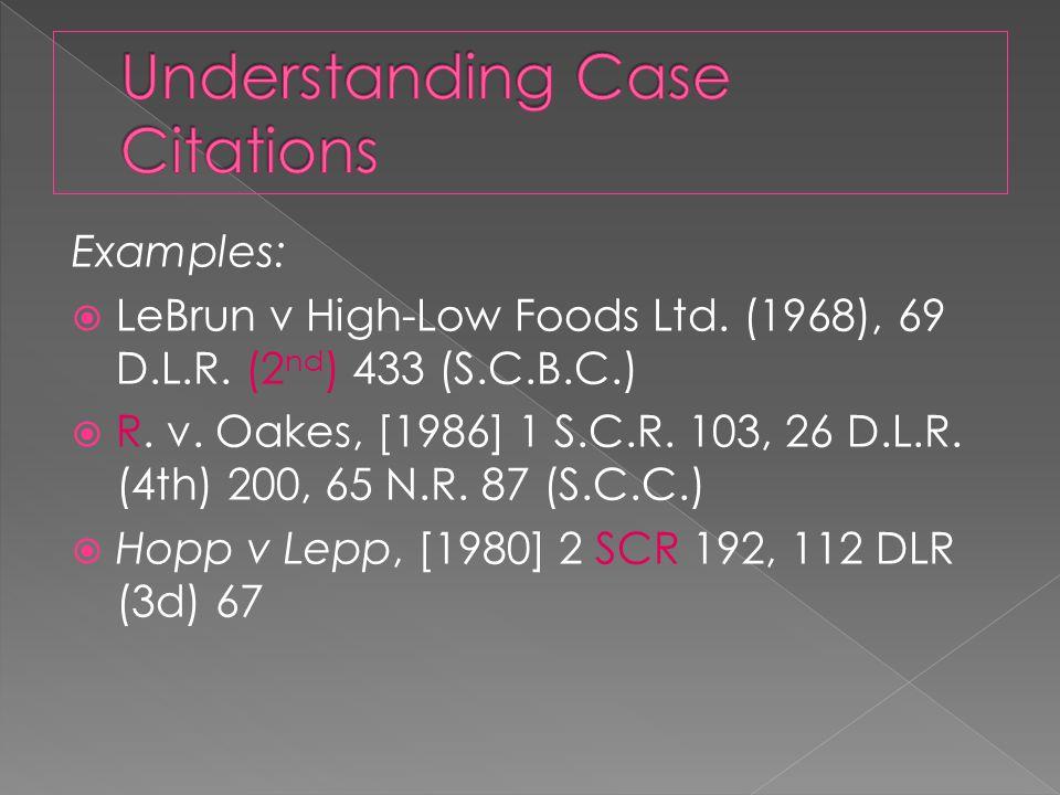 Examples:  LeBrun v High-Low Foods Ltd. (1968), 69 D.L.R.