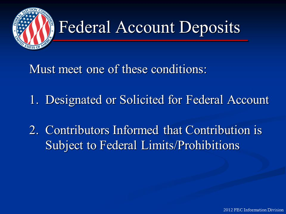 2012 FEC Information Division Three Types of Funds Nonfederal Funds With respect to federal elections...