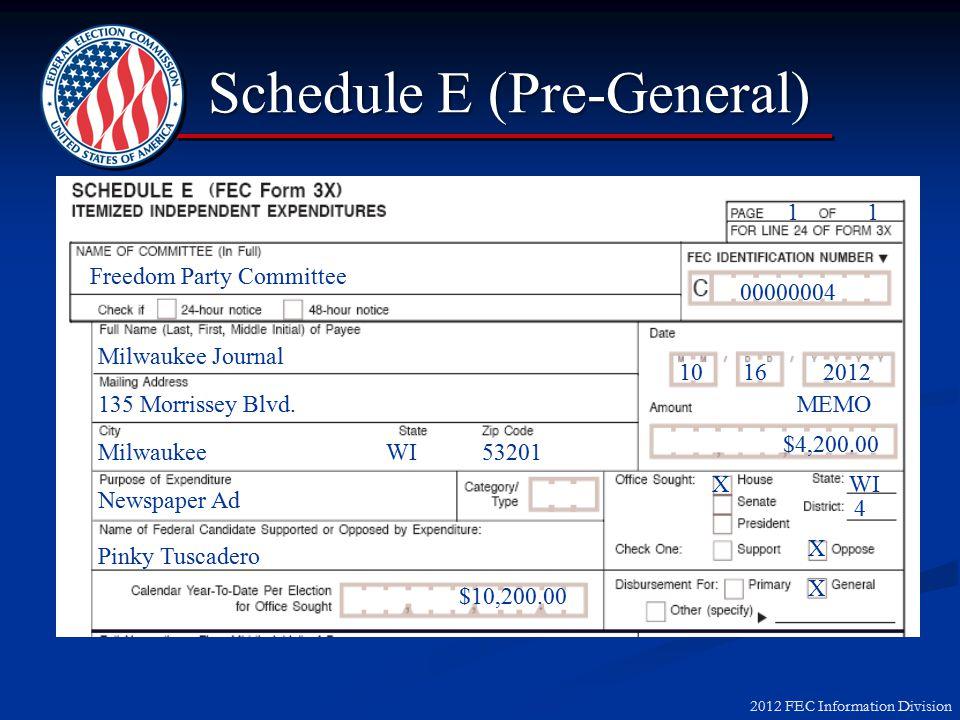 2012 FEC Information Division Schedule E (Pre-General) Schedule E (Pre-General) 135 Morrissey Blvd.