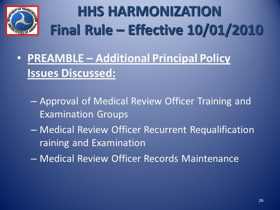 PREAMBLE – Additional Principal Policy Issues Discussed: – Approval of Medical Review Officer Training and Examination Groups – Medical Review Officer