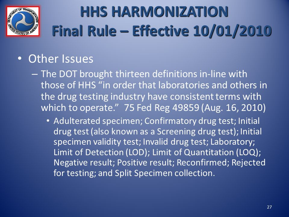 """Other Issues – The DOT brought thirteen definitions in-line with those of HHS """"in order that laboratories and others in the drug testing industry have"""