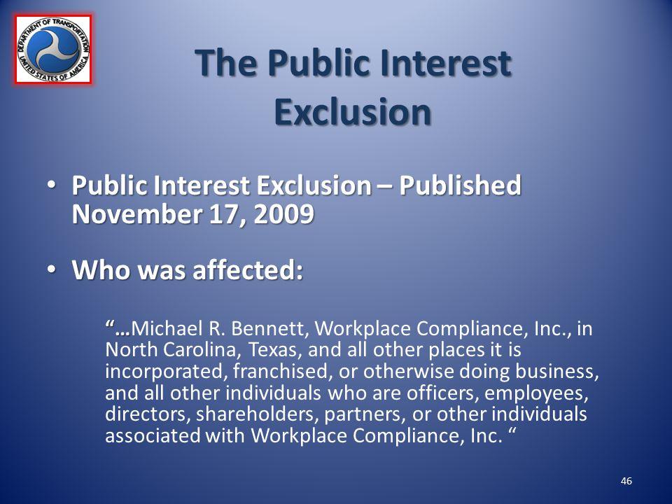 The Public Interest Exclusion Public Interest Exclusion – Published November 17, 2009 Public Interest Exclusion – Published November 17, 2009 Who was