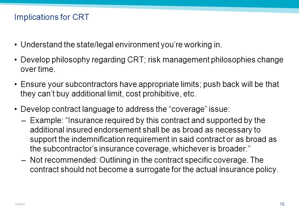 MARSH Implications for CRT Understand the state/legal environment you're working in.