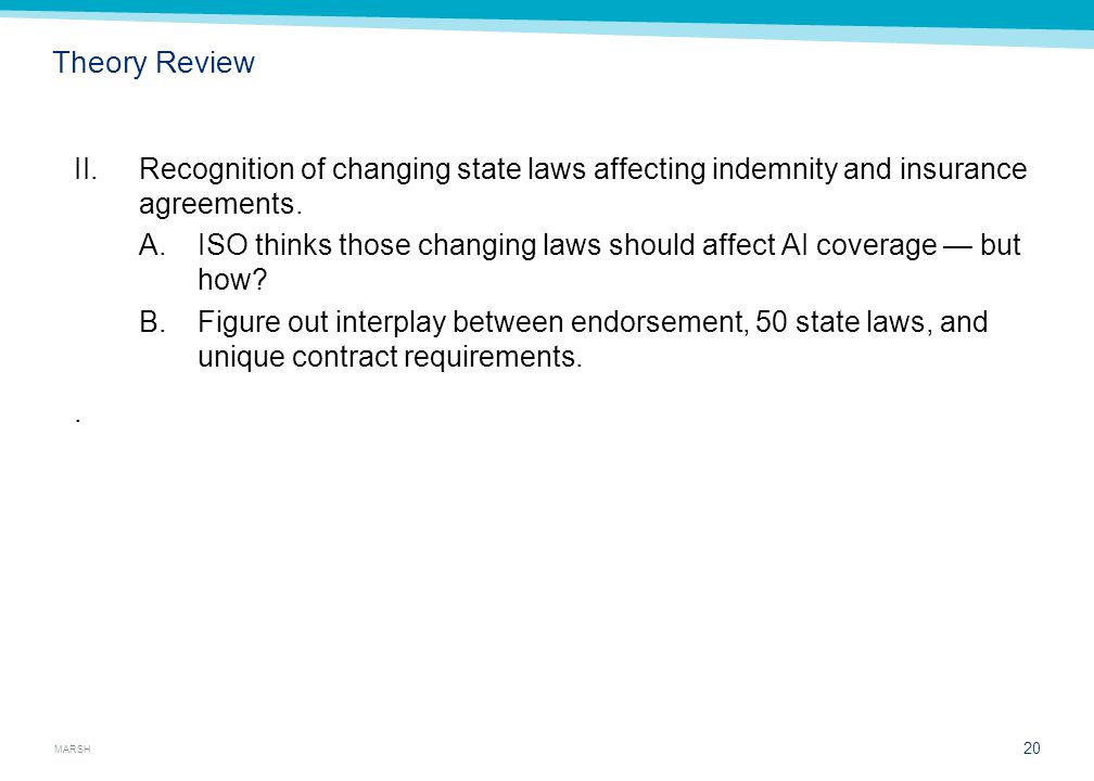 MARSH Theory Review II.Recognition of changing state laws affecting indemnity and insurance agreements.