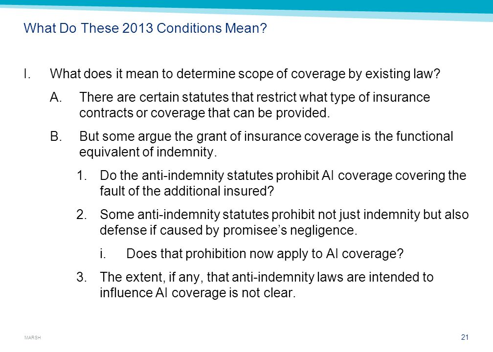 MARSH What Do These 2013 Conditions Mean? I.What does it mean to determine scope of coverage by existing law? A.There are certain statutes that restri
