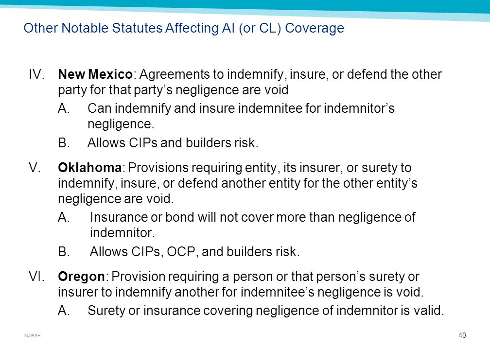 MARSH Other Notable Statutes Affecting AI (or CL) Coverage IV.New Mexico: Agreements to indemnify, insure, or defend the other party for that party's