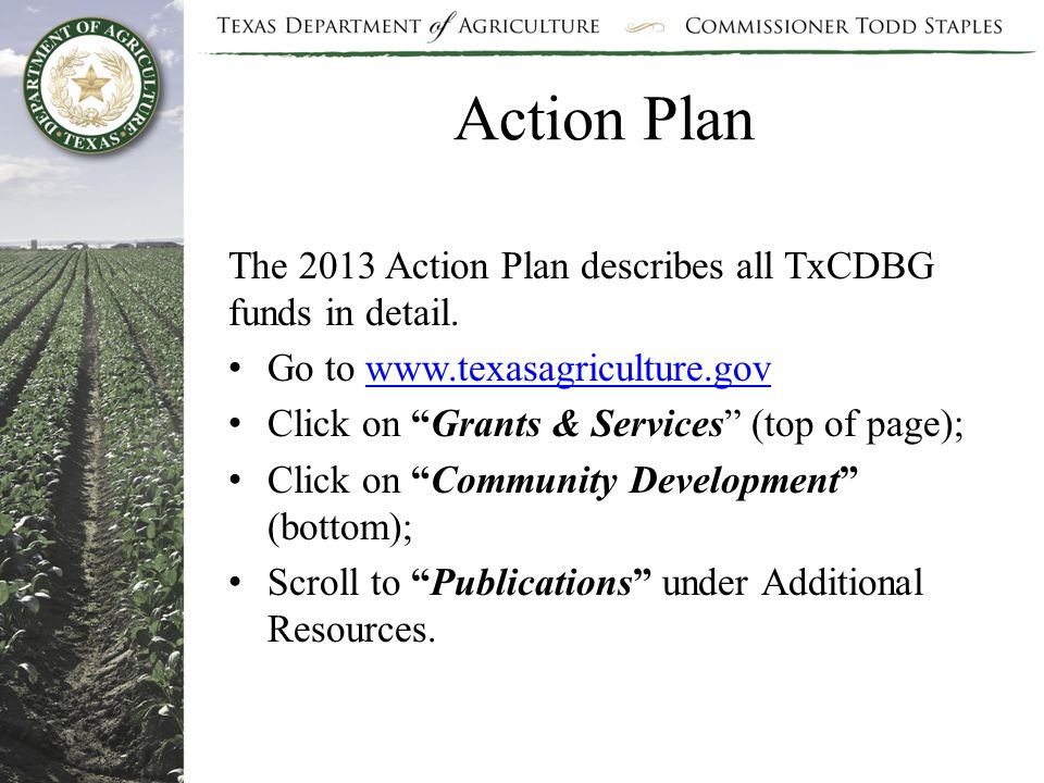 The 2013 Action Plan describes all TxCDBG funds in detail.