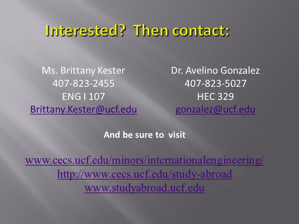 Ms. Brittany Kester 407-823-2455 ENG I 107 Brittany.Kester@ucf.edu Dr.