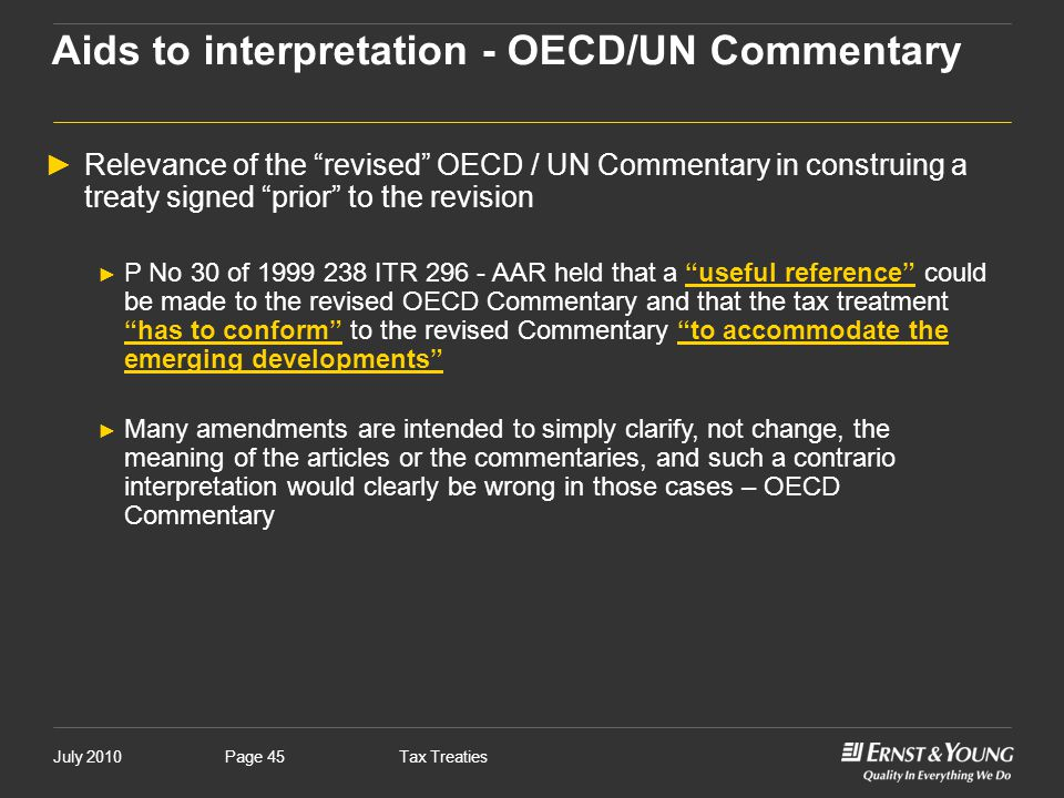"""July 2010Tax TreatiesPage 45 Aids to interpretation - OECD/UN Commentary ►Relevance of the """"revised"""" OECD / UN Commentary in construing a treaty signe"""