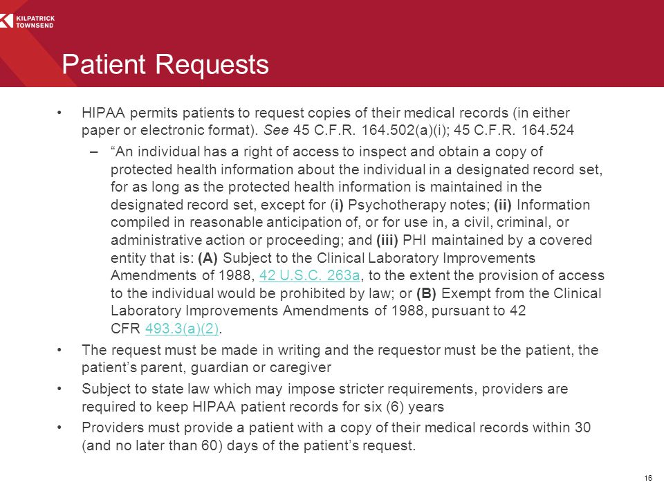 HIPAA permits patients to request copies of their medical records (in either paper or electronic format). See 45 C.F.R. 164.502(a)(i); 45 C.F.R. 164.5