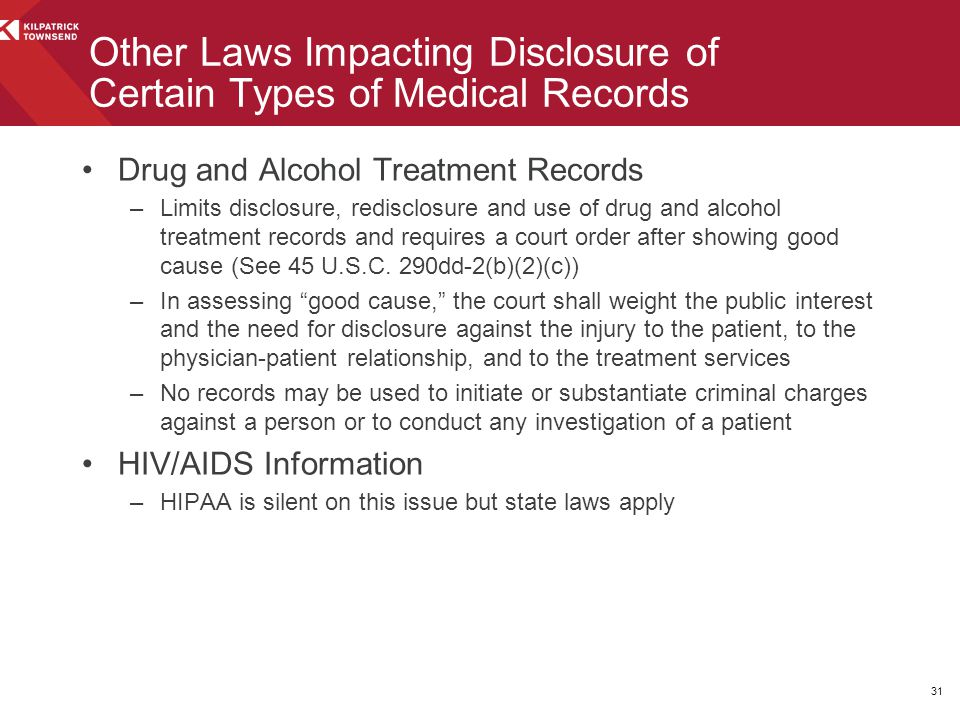 Drug and Alcohol Treatment Records –Limits disclosure, redisclosure and use of drug and alcohol treatment records and requires a court order after sho