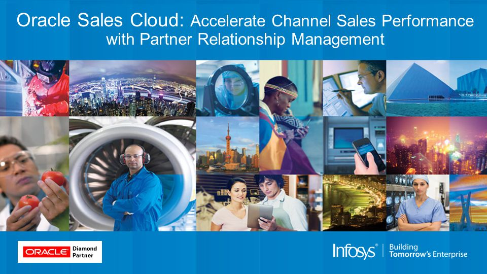 Oracle Sales Cloud: Accelerate Channel Sales Performance with Partner Relationship Management