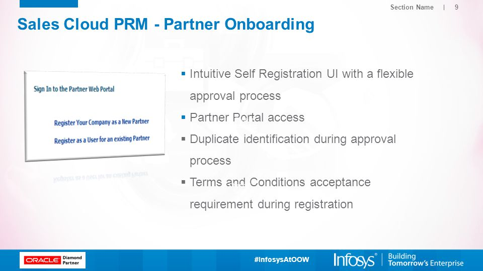 #InfosysAtOOW  Intuitive Self Registration UI with a flexible approval process  Partner Portal access  Duplicate identification during approval pro