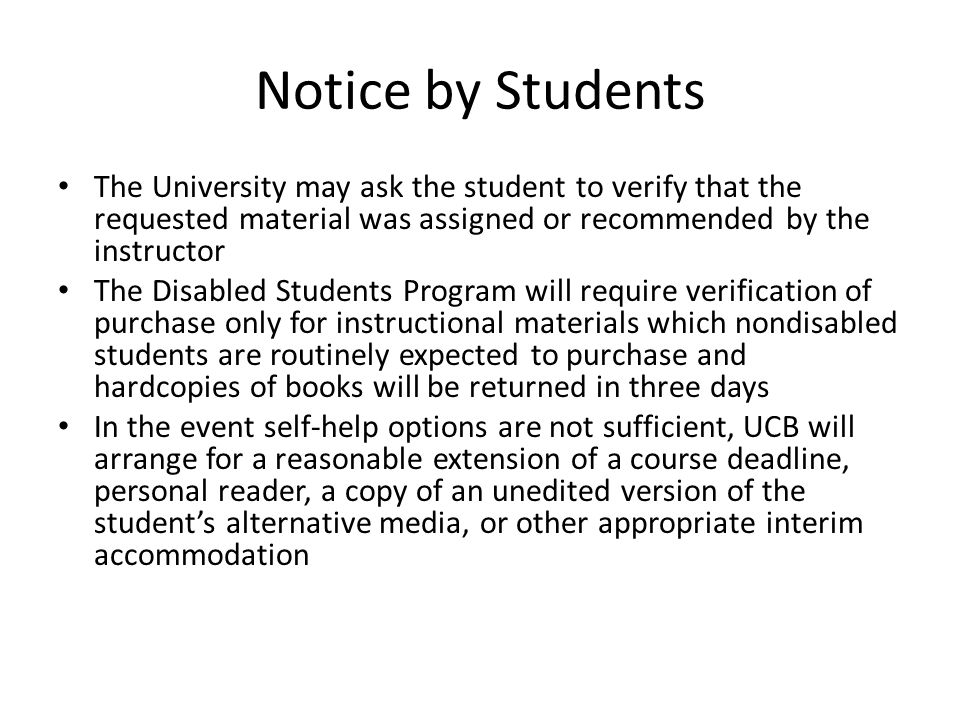 Notice by Students The University may ask the student to verify that the requested material was assigned or recommended by the instructor The Disabled