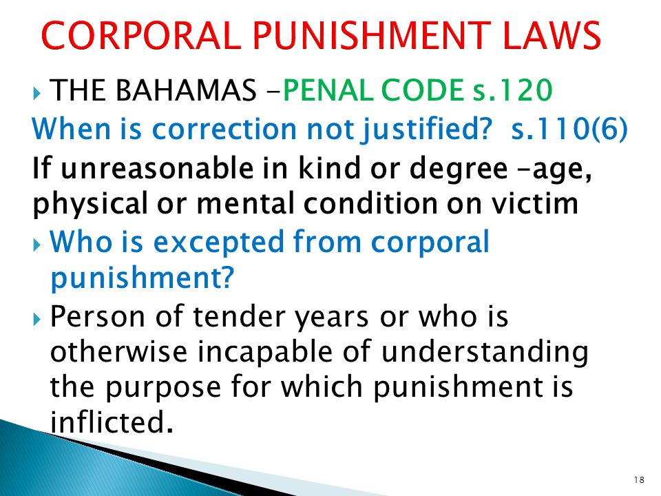  THE BAHAMAS -PENAL CODE s.120 When is correction not justified.