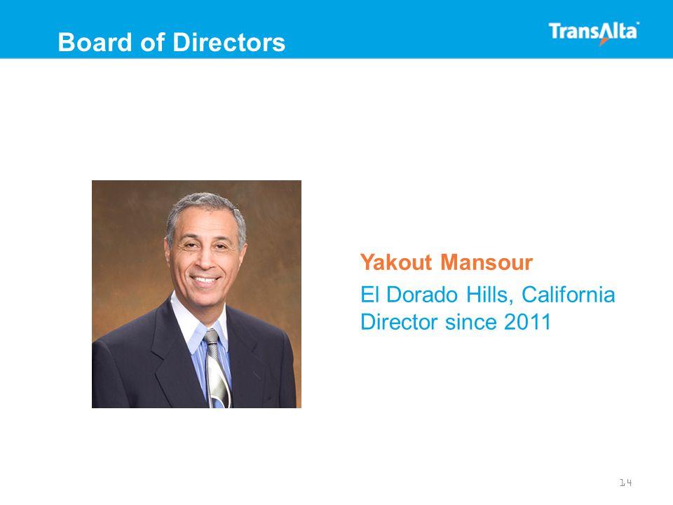 Yakout Mansour El Dorado Hills, California Director since 2011 14 Board of Directors