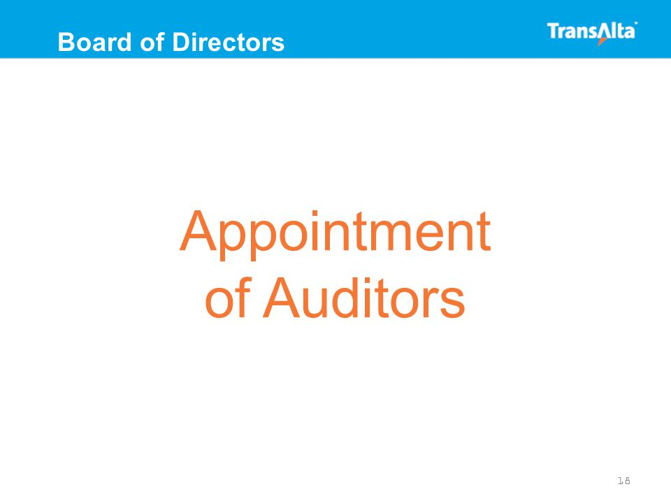 Appointment of Auditors 18 Board of Directors