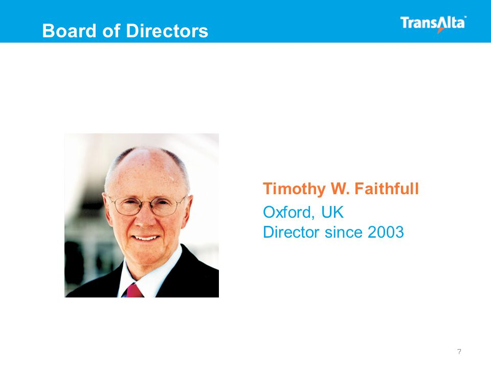 Timothy W. Faithfull Oxford, UK Director since 2003 7 Board of Directors