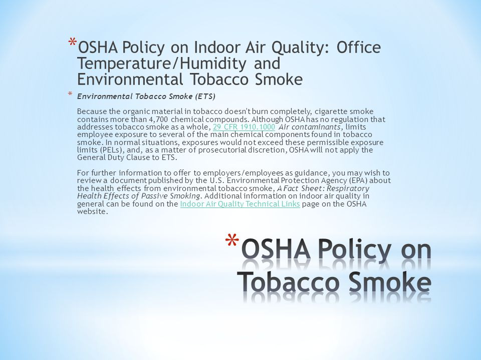 * OSHA Policy on Indoor Air Quality: Office Temperature/Humidity and Environmental Tobacco Smoke * Environmental Tobacco Smoke (ETS) Because the organ