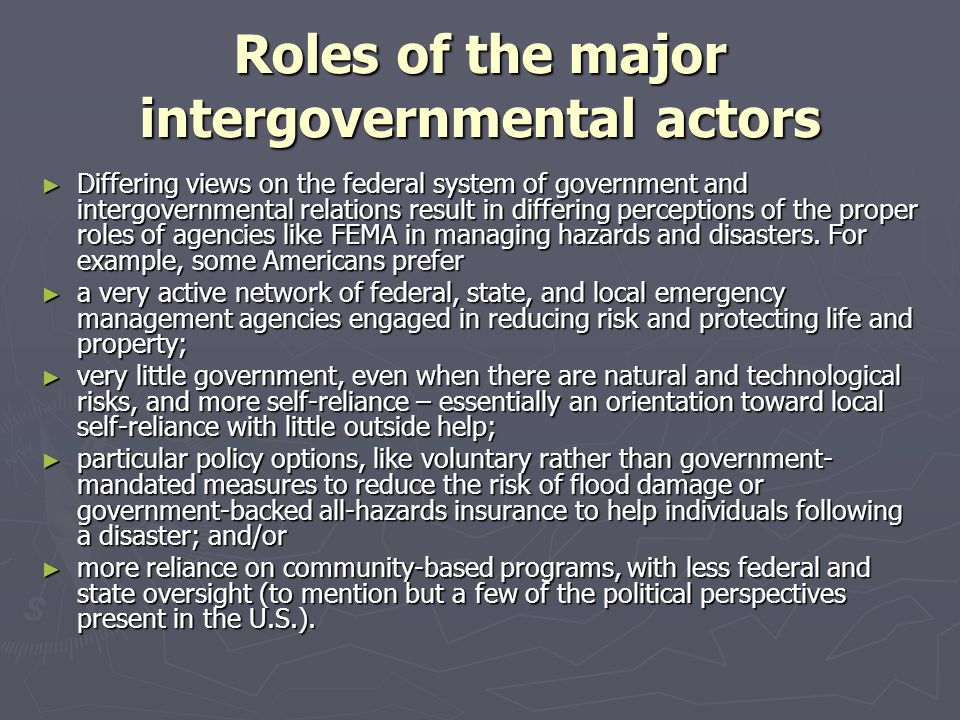 Roles of the major intergovernmental actors ► Differing views on the federal system of government and intergovernmental relations result in differing