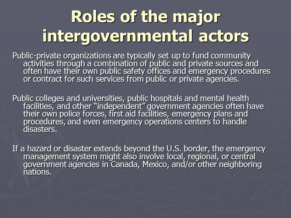 Roles of the major intergovernmental actors Public-private organizations are typically set up to fund community activities through a combination of pu