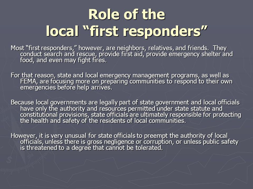 """Role of the local """"first responders"""" Most """"first responders,"""" however, are neighbors, relatives, and friends. They conduct search and rescue, provide"""