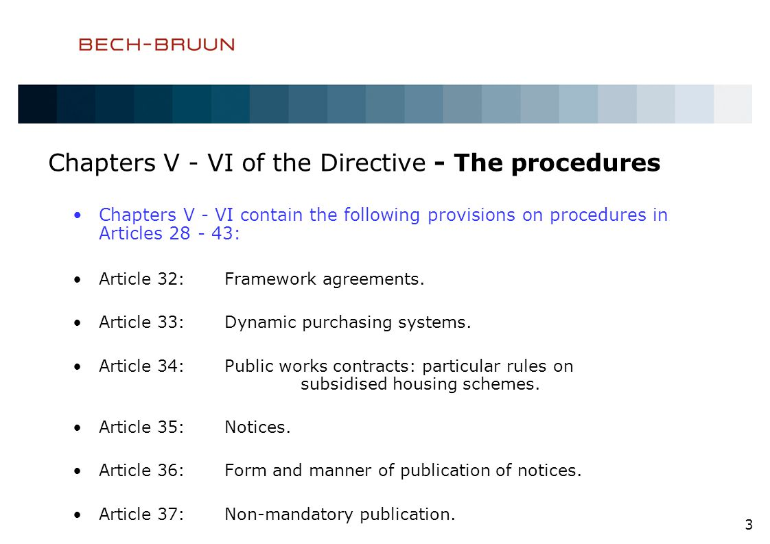 Chapters V - VI of the Directive - The procedures Chapters V - VI contain the following provisions on procedures in Articles 28 - 43: Article 32:Framework agreements.