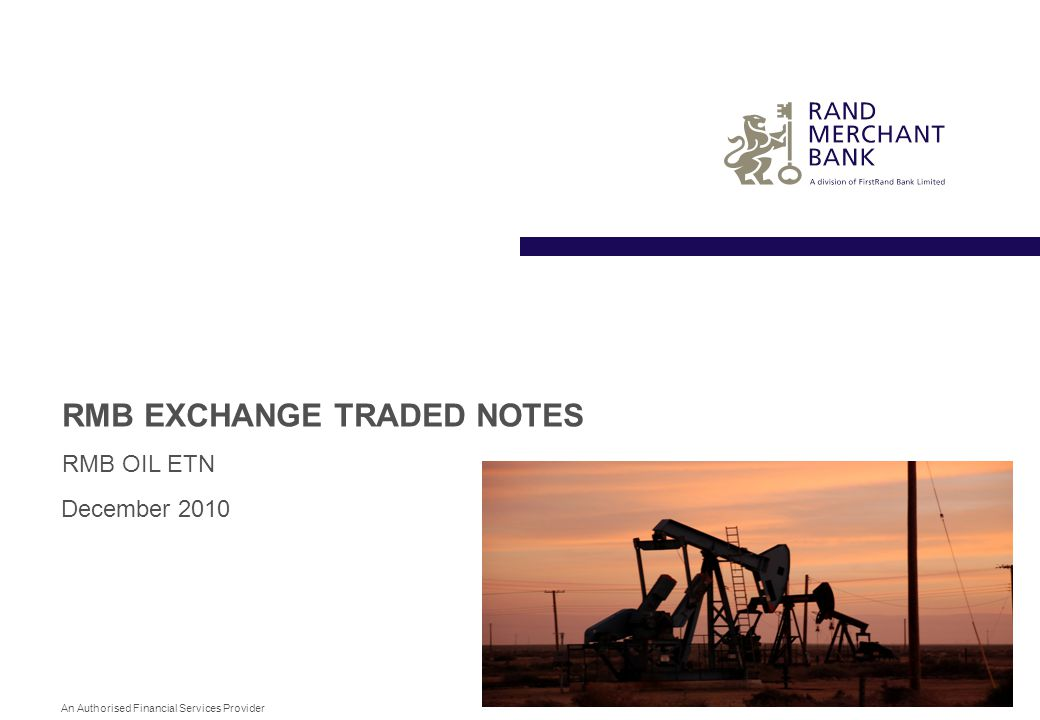 An Authorised Financial Services Provider RMB EXCHANGE TRADED NOTES RMB OIL ETN December 2010