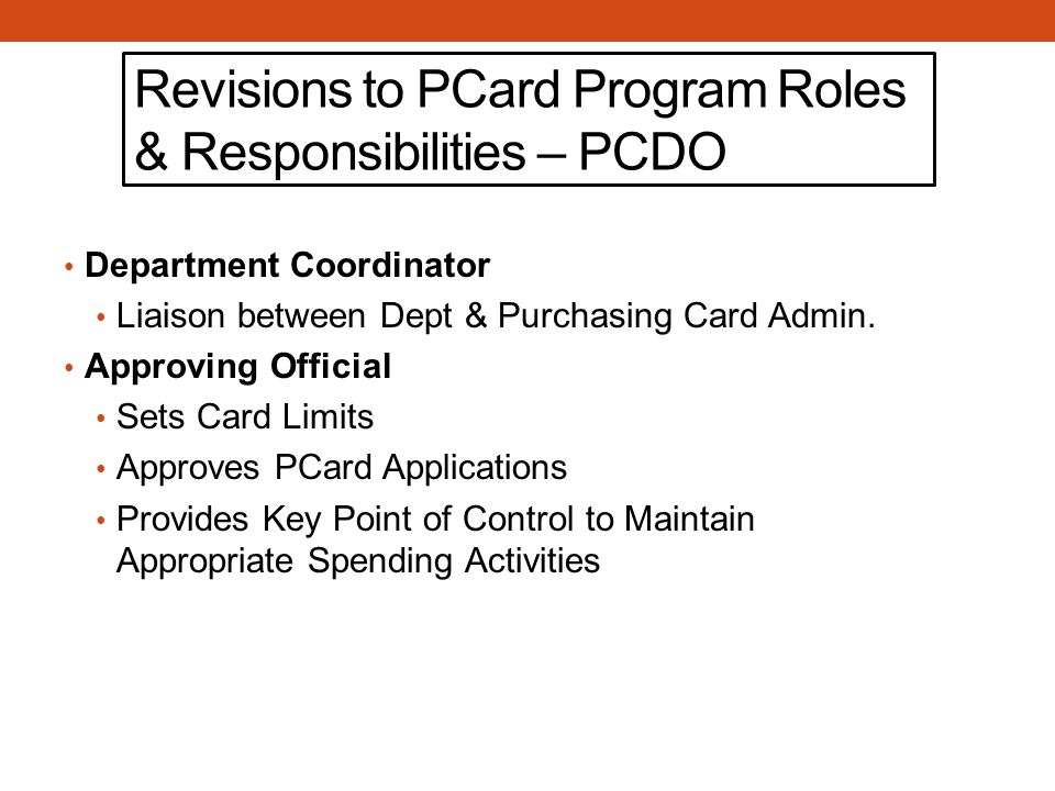 Revisions to PCard Program Roles & Responsibilities – PCDO Department Coordinator Liaison between Dept & Purchasing Card Admin.