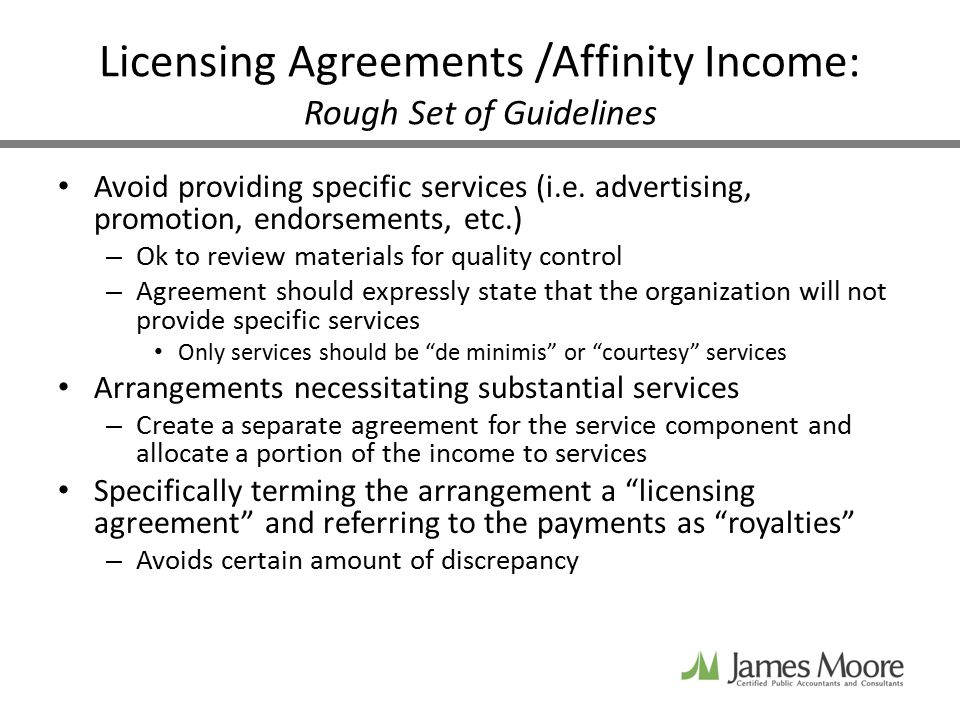 Licensing Agreements /Affinity Income: Rough Set of Guidelines Avoid providing specific services (i.e.