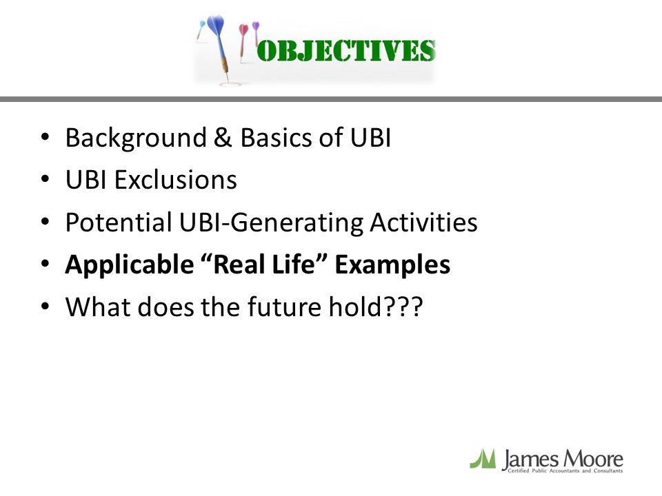 Background & Basics of UBI UBI Exclusions Potential UBI-Generating Activities Applicable Real Life Examples What does the future hold???