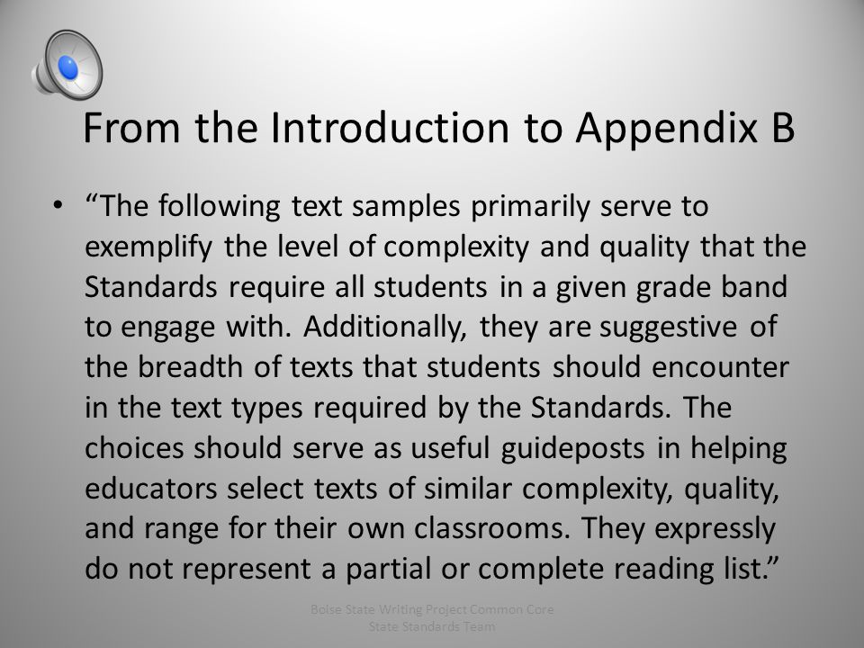 Understanding Text Complexity and Exemplar Texts Text Complexity: – Quantitative: www.lexile.comwww.lexile.com – Qualitative—levels of meaning or purp