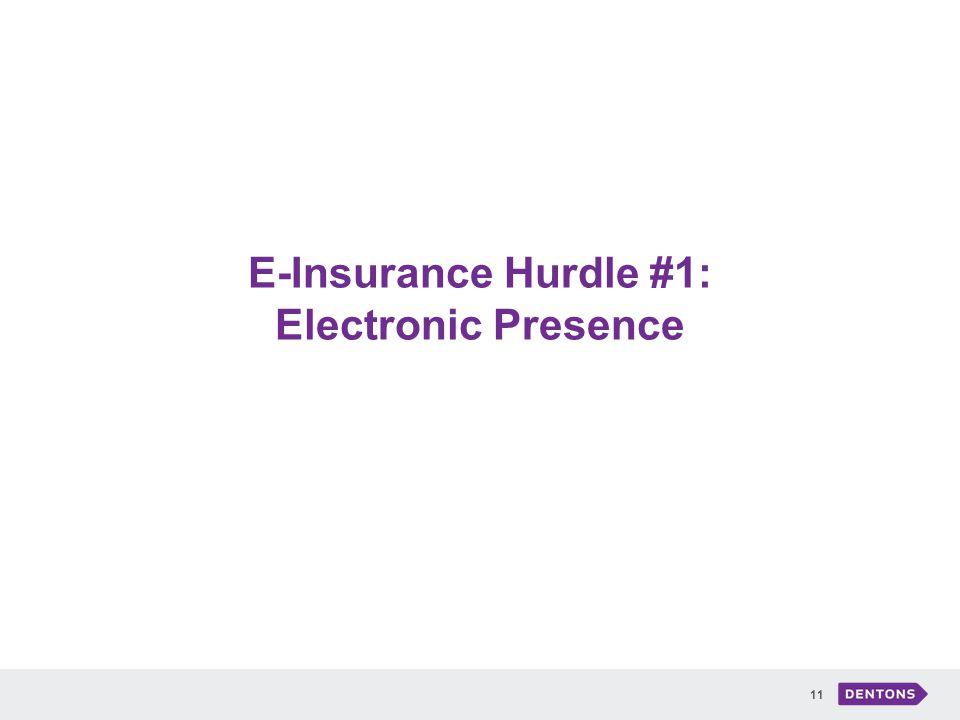 E-Insurance Hurdle #1: Electronic Presence 11