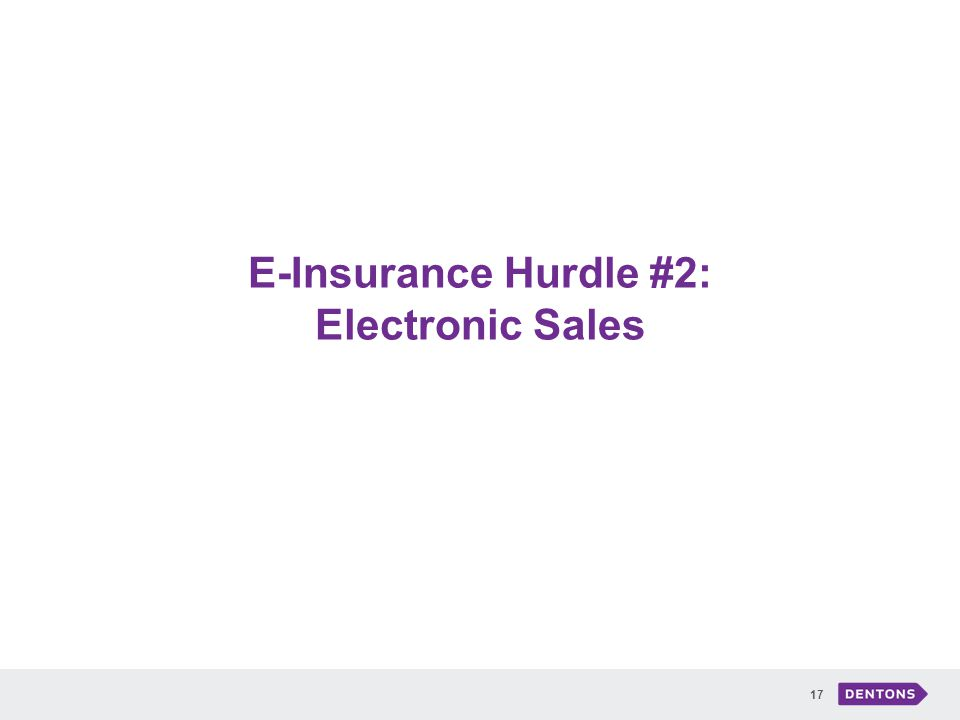 E-Insurance Hurdle #2: Electronic Sales 17