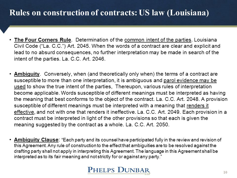 Rules on construction of contracts: US law (Louisiana) 10 The Four Corners Rule. Determination of the common intent of the parties. Louisiana Civil Co