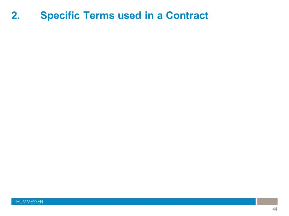 2.Specific Terms used in a Contract 44