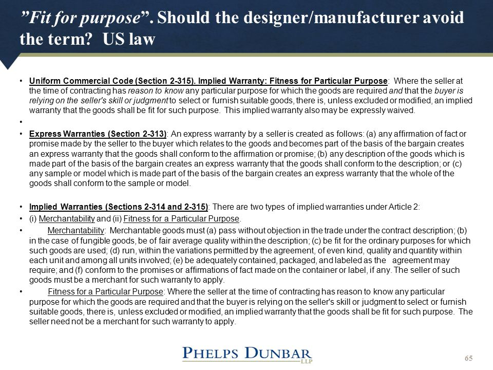 """Fit for purpose"". Should the designer/manufacturer avoid the term? US law 65 Uniform Commercial Code (Section 2-315). Implied Warranty: Fitness for P"