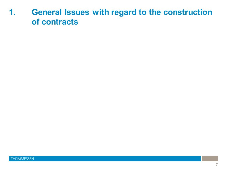 1.General Issues with regard to the construction of contracts 7