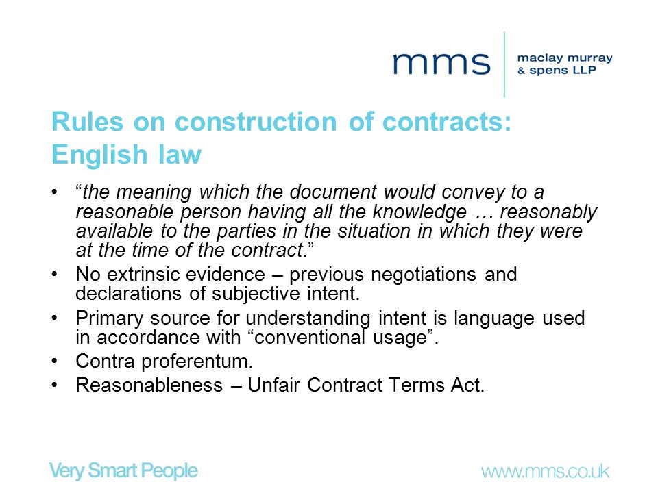 "Rules on construction of contracts: English law ""the meaning which the document would convey to a reasonable person having all the knowledge … reasona"