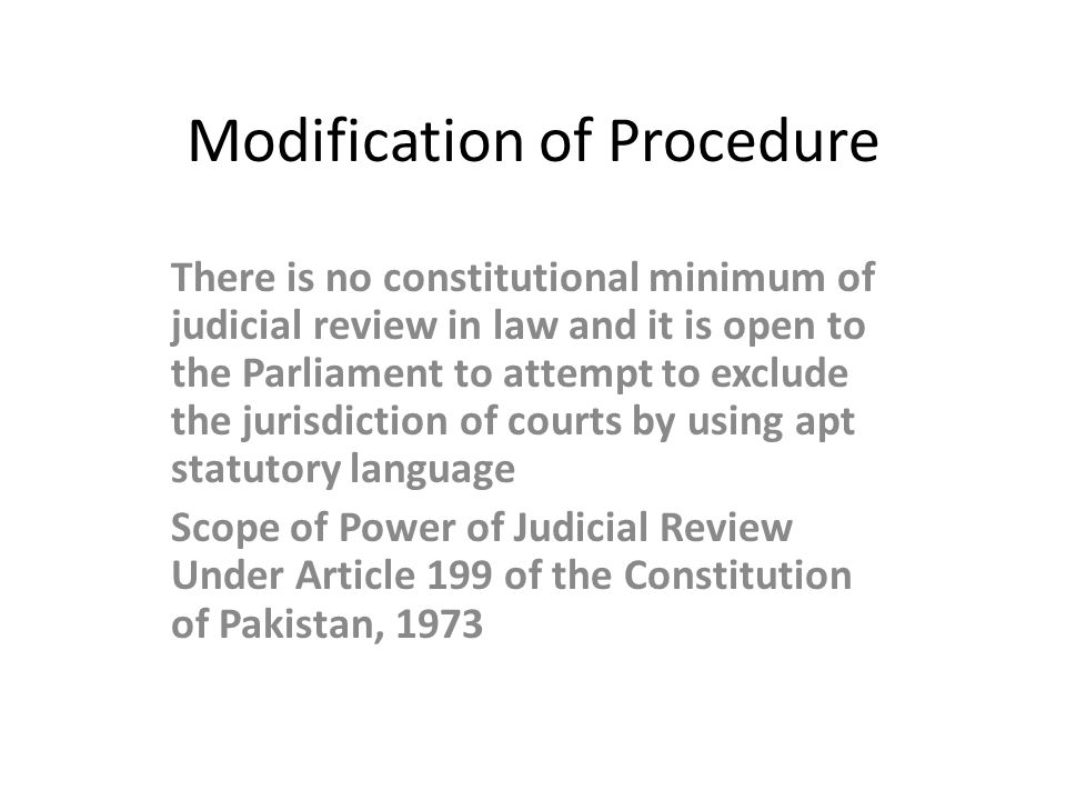 Modification of Procedure There is no constitutional minimum of judicial review in law and it is open to the Parliament to attempt to exclude the juri