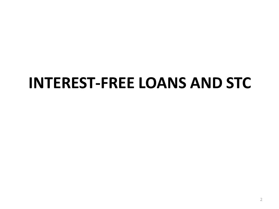 INTEREST-FREE LOANS AND STC 2