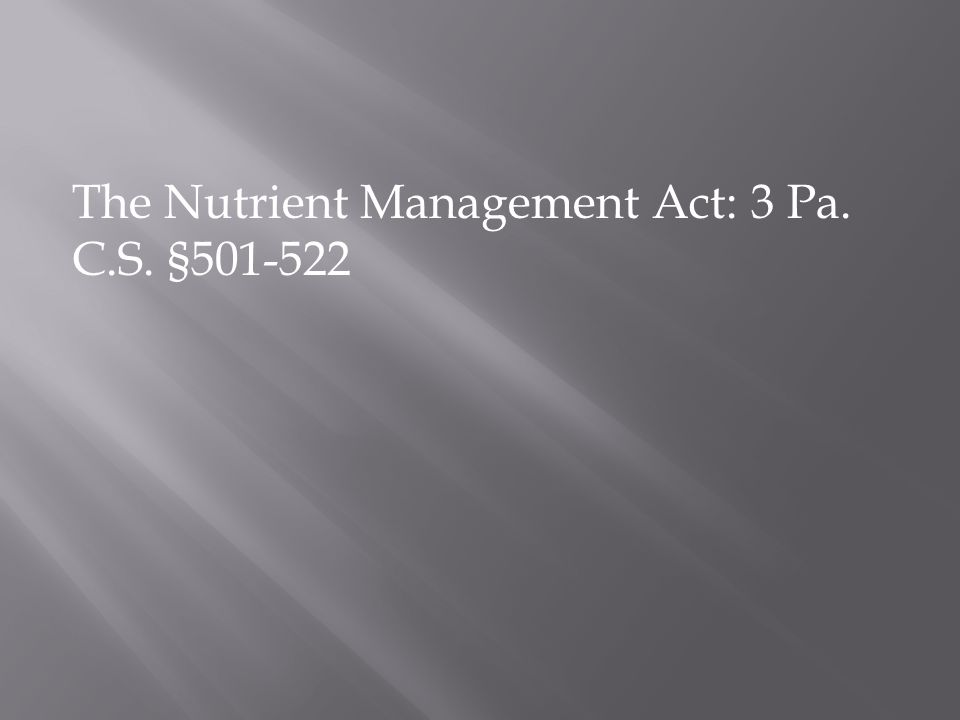 The Nutrient Management Act: 3 Pa. C.S. §501-522